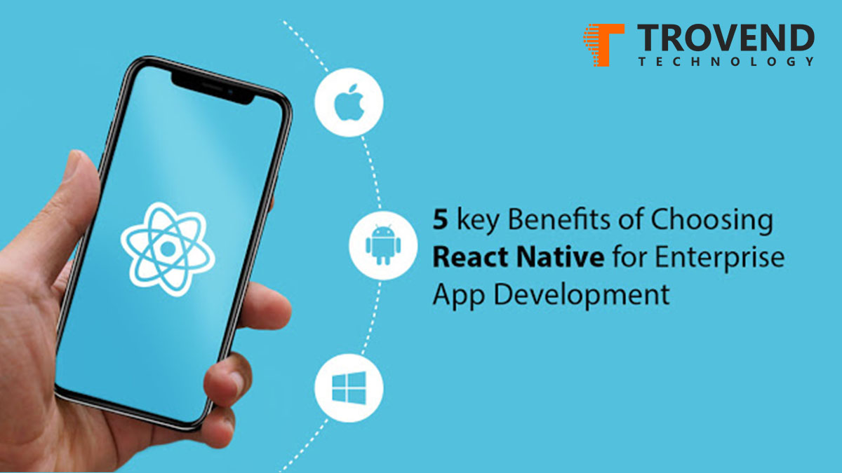 5 key Benefits of Choosing React Native for App Development