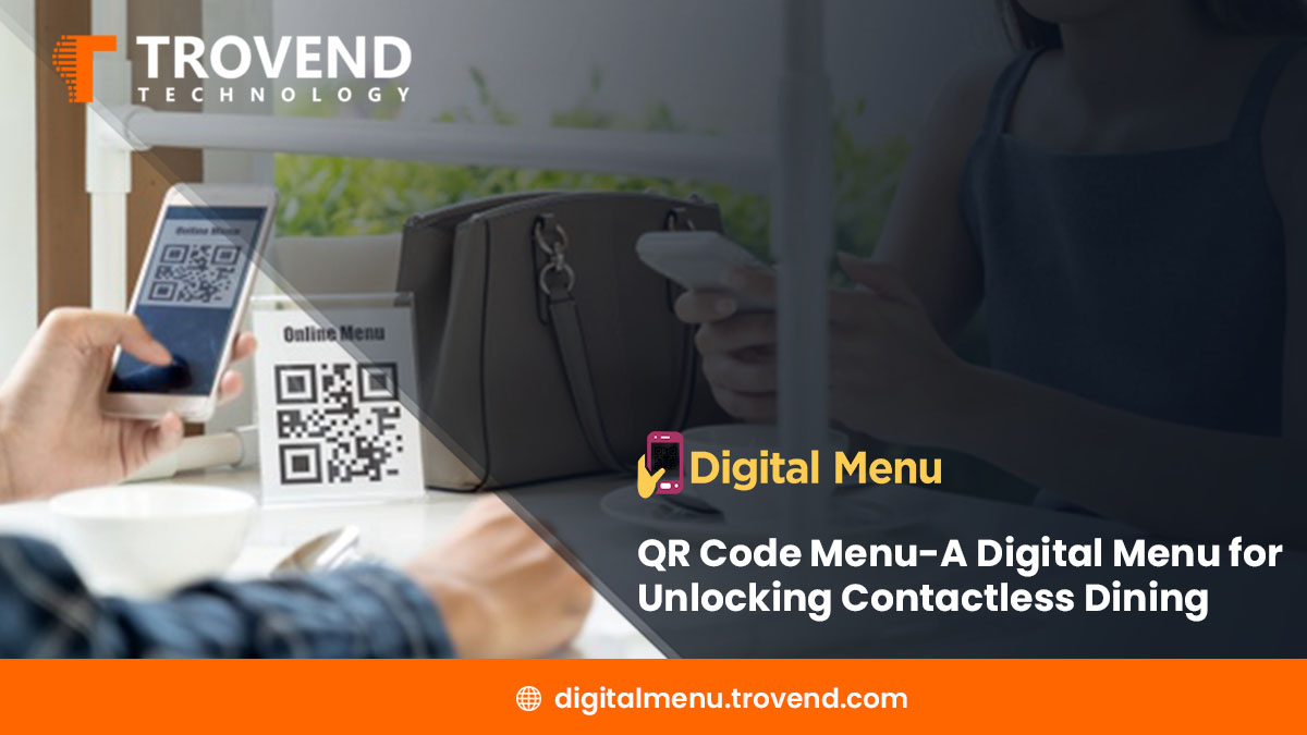 QR Code Menu-A Digital Menu for Unlocking Contactless Dining