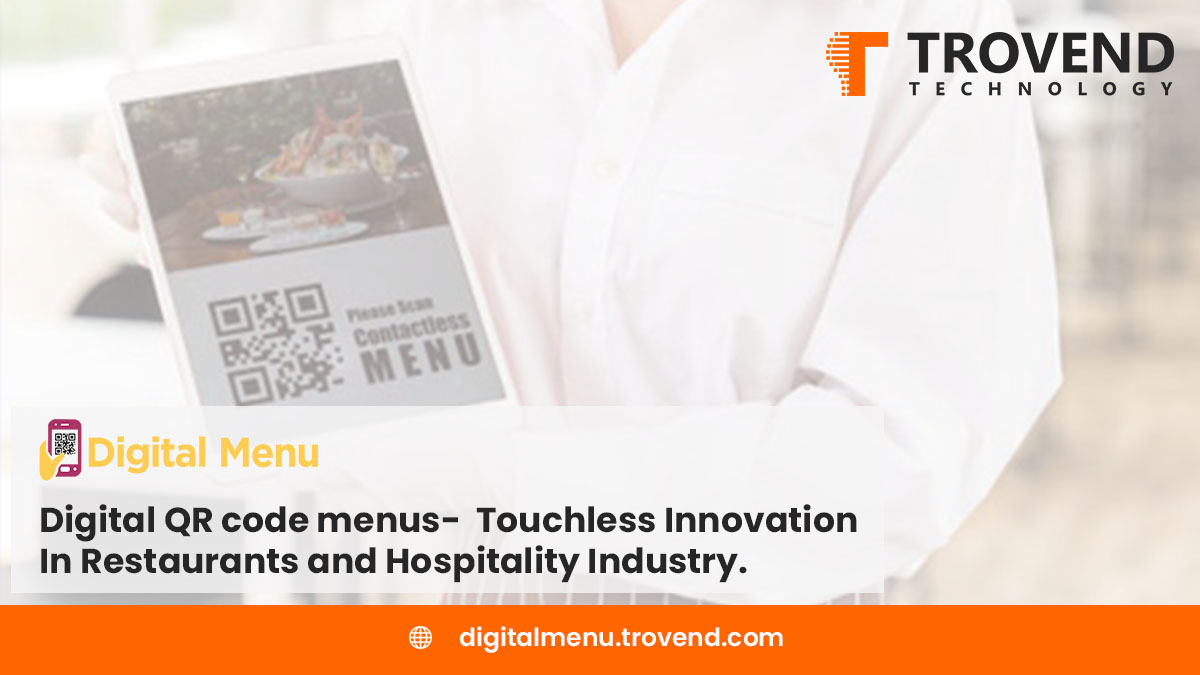 Digital QR code Menus-  Touchless Innovation In Restaurants and Hospitality Industry.