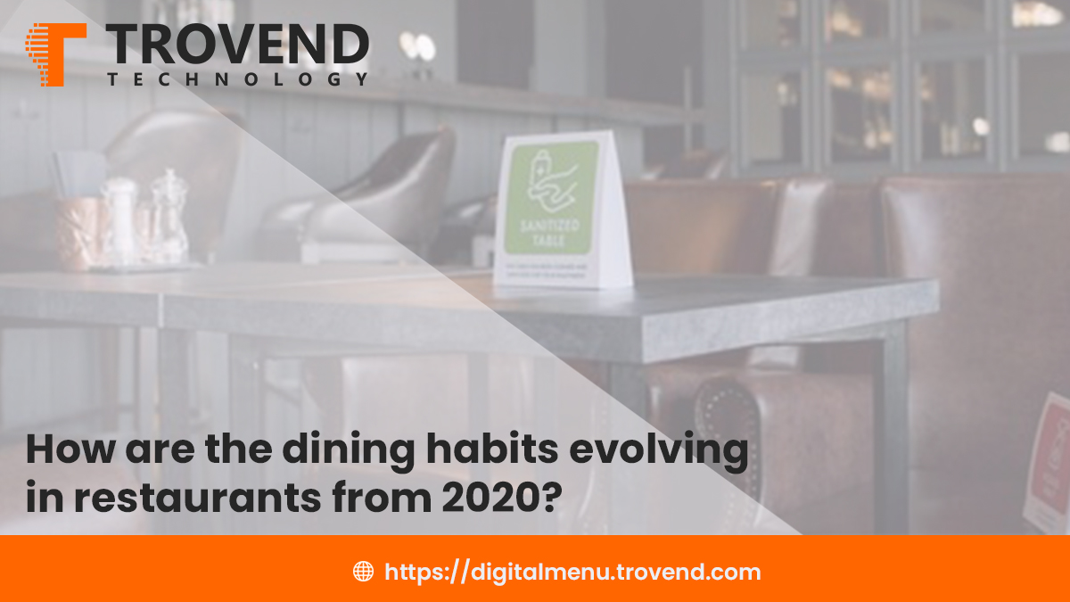 How are the dining habits evolving in restaurants from 2020?