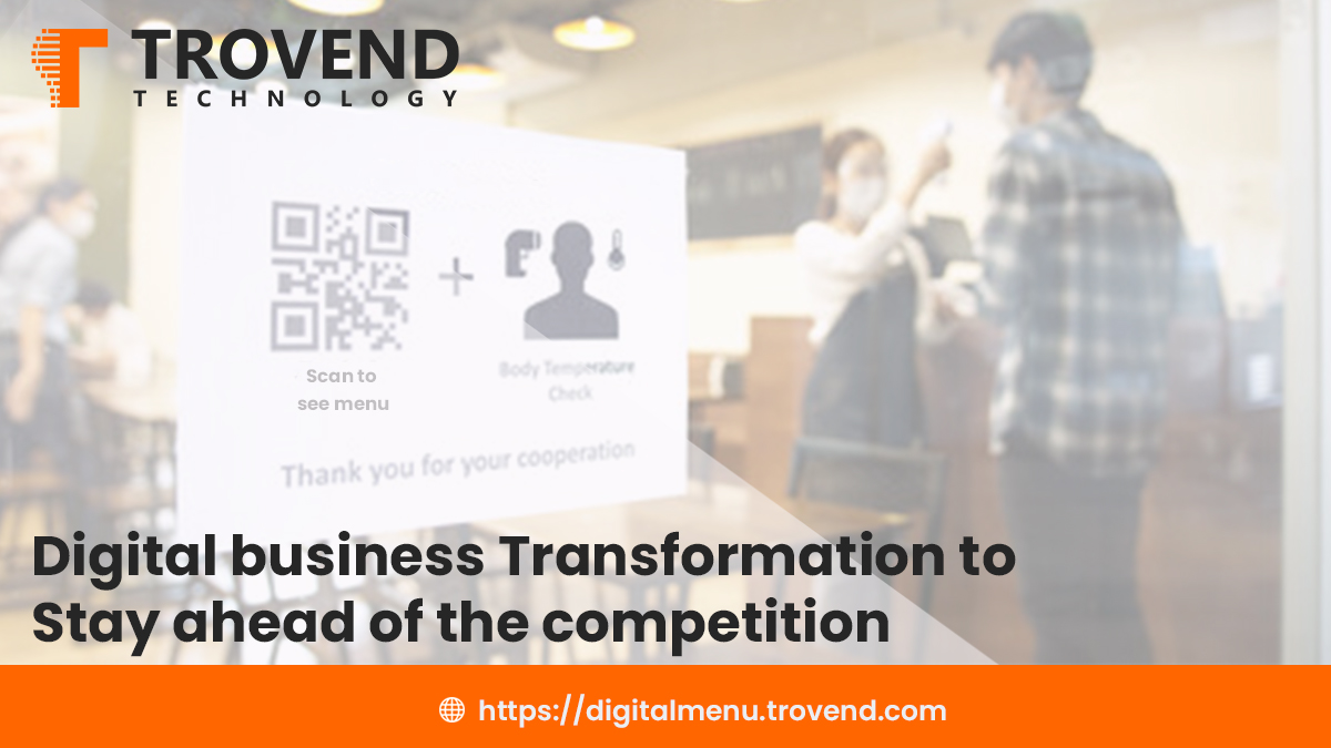 DIGITAL BUSINESS TRANSFORMATION TO STAY AHEAD OF THE COMPETITION