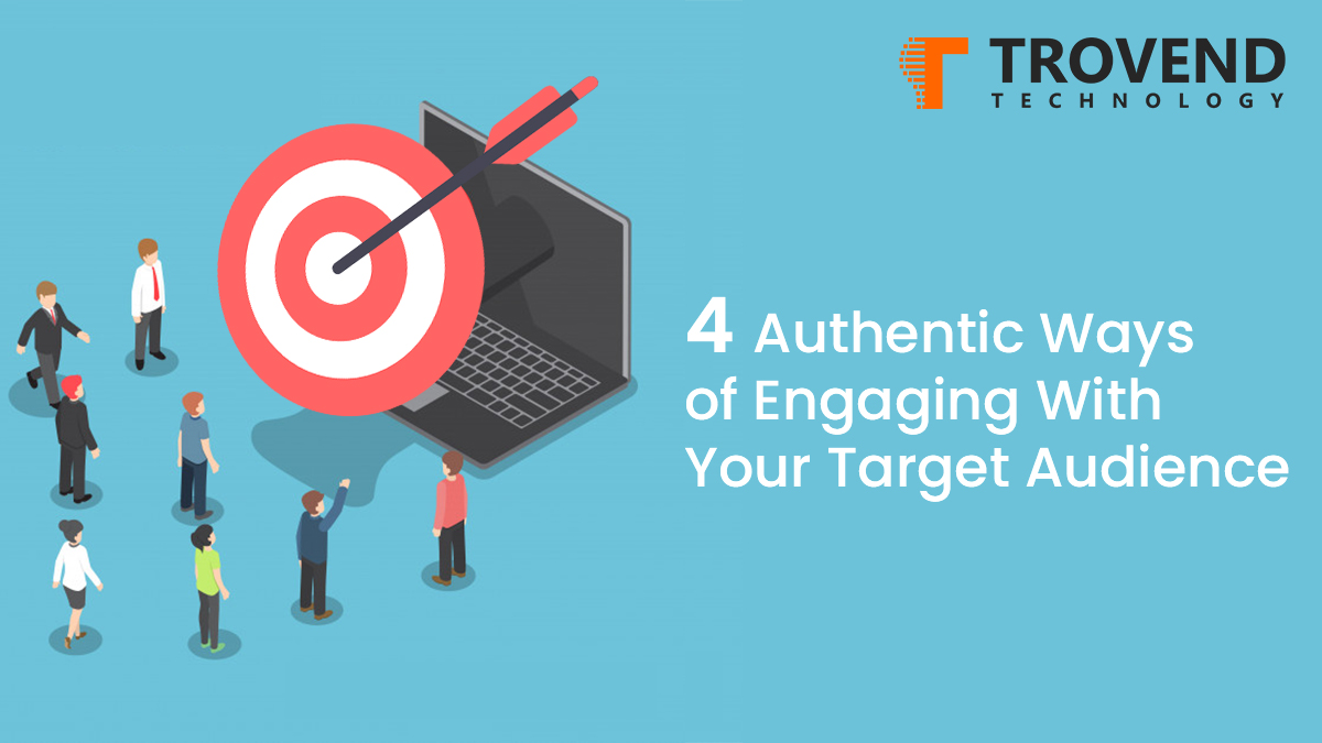 4 Authentic Ways of Engaging With Your Target Audience