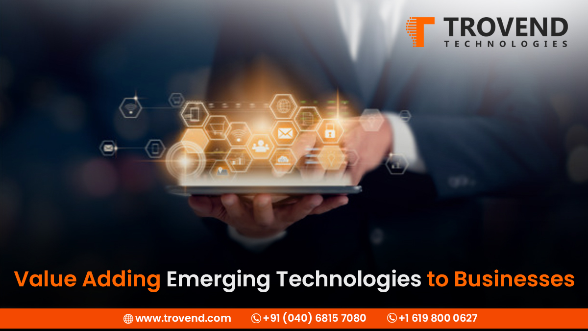 Value Adding Emerging Technologies to Businesses