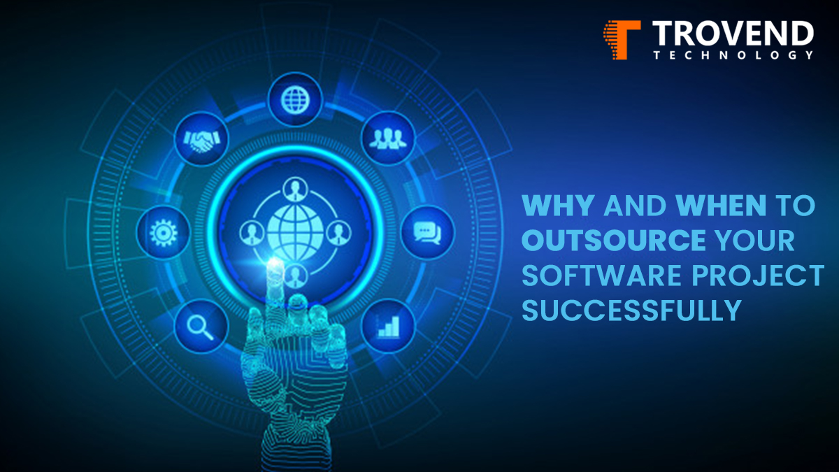 WHY AND WHEN TO OUTSOURCE YOUR SOFTWARE PROJECT SUCCESSFULLY